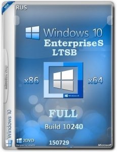 Microsoft Windows 10 EnterpriseS LTSB 10240.16393.150717-1719.th1_st1 x86-x64 RU FULL by Lopatkin (2015) RUS