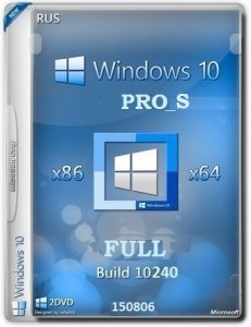 Microsoft Windows 10 Pro_S 10240.16412.150729-1800.th1 x86-x64 RU FULL by Lopatkin (2015) RUS