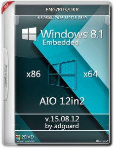 Windows Embedded 8.1 with Update AIO 12in2 adguard v15.08.12 (x86-x64) (2015) [Multi/Rus]