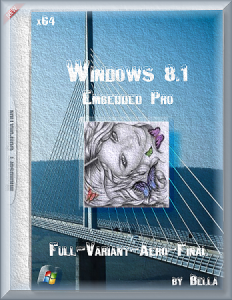 Win 8.1 Embedded Pro Update 3 (Full-Variant-Aero-Final) by Bella (x64) (2015) [Rus]