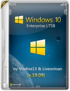 Windows 10 Enterprise LTSB by vladios13 & liveonloan [v.19.09] (x64) [RU] (2015)
