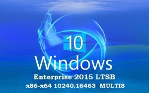 Microsoft Windows 10 Enterprise 2015 LTSB 10240.16463 x86-x64 MULTI8 PIP 2x1 by Lopatkin (2015)  be, cn, de, en, fr, kz, pl, ru