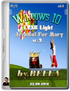 Win 10 LTSB Light AeroGui for Mary by Bella v.3 (x64) [Ru] (2015)