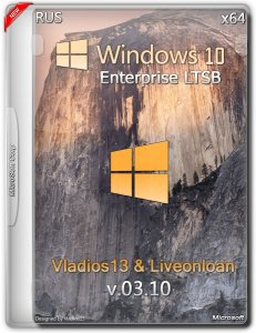 Windows 10 Enterprise LTSB by vladios13 & liveonloan [v.03.10] (x64) [RU] (2015)