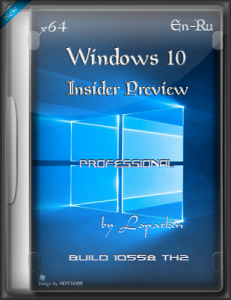 Microsoft Windows 10 Pro Insider Preview 10558 th2 x64 EN-RU PIP-GAM by Lopatkin (2015) RUS/ENG