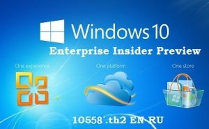 Microsoft Windows 10 Enterprise Insider Preview 10558 th2 x64 EN-RU PIP by Lopatkin (2015) RUS/ENG