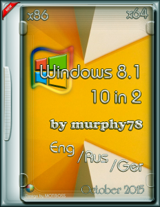 Windows 8.1 10in2 murphy78 (x86/x64) (Eng/Rus/Ger) [19.10.2015]