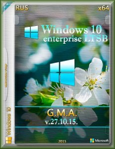 Windows 10 LTSB v.27.10.15 G.M.A (x64) [RU] (2015)