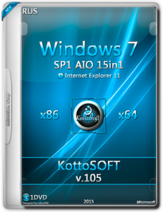 Windows 7 SP1 15 in 1 (AIO) IE11 KottoSOFT v.105 (x86/x64) (RUS) [2015]