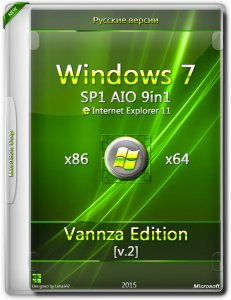 Windows 7 SP1 IE11 UPD 9in1 Vannza Edition (AIO) (x86-x64) [RuS] (2015)