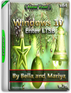 Win 10 Enter LTSB ( New Year )(x64) By Bella and Mariya v.26.iso (2015) RUS