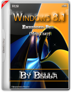 Win 8.1 Embedded-Pro (Mini-Test) By Bella and Mariya.iso (x86) [Ru] (2015)