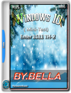 Win 10 Enter 1511 TH-2 ( Mini-Test) By Bella and Mariya.iso (x86) [Ru] (2015)