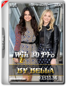 Win 10 Pro ( Gift Of Mary ) By Bella .iso (x64) [Ru] (2015)
