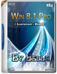 Win 8.1 Pro ( Lightweight - Store ) By Bella and Mariya .iso (x64) [Ru] (2016)