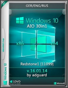 Windows 10 Redstone 1 [11099] AIO [30in1] by adguard v.16.01.14 (x86/x64) (Ger/Eng/Rus) (2016)