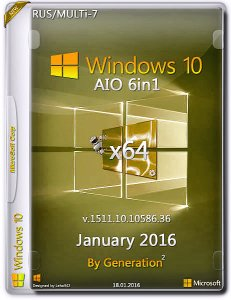 Windows 10 10586 AIO 6in1 ESD by Generation2 (RUS/MULTi-7) (x64) [18/01/2016]