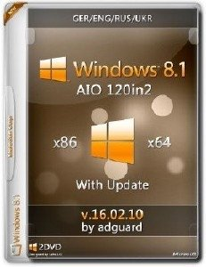 Windows 8.1 with Update AIO [120in2] adguard (v16.02.10) (x86-x64) [Ger/Eng/Rus/Ukr] (2016)