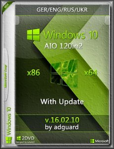 Windows 10 with Update AIO [120in2] adguard (v16.02.10) (x86-x64) [Multi/Ru]