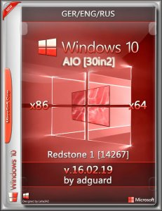 Windows 10 Redstone 1_14267 AIO 30in2 adguard (x86/x64) (Ger/Eng/Rus) [v16.02.19]