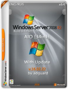 Windows Server 2008 R2 with Update (x64) AIO [34in1] adguard (v16.02.22) [Eng/Rus]