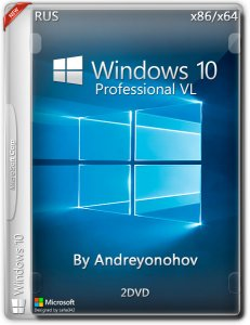 Windows 10 Pro VL 10586 Version 1511 by Andreyonohov (Updated Feb 2016) 2DVD (x86/x64) [Ru]