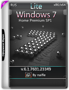 Windows 7 Home Premium SP1 Lite v.3 v.4 by naifle (x86/x64) [RU] (2016)