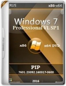 Microsoft Windows 7 Professional VL SP1 7601.23392.160317-0600 x86-x64 RU PIP by Lopatkin (2016) RUS