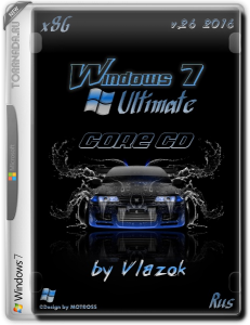 Windows 7 Ultimate SP1 CORE CD x86 RUS v.26 2016 by Vlazok