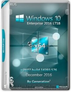 Windows 10 Enterprise (x64) LTSB 14393.576 Dec2016 by Generation2 (2016) [Rus]