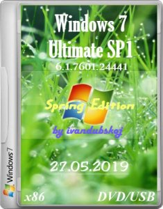 Windows 7 Максимальная SP1 (Spring Edition) Build 7601.24441 (x86) by ivandubskoj (27.05.2019) [Ru]